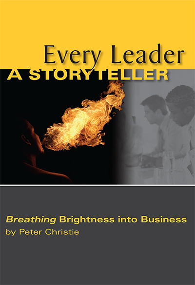 Every Leader a Story Teller: Breathing Brightness into Business