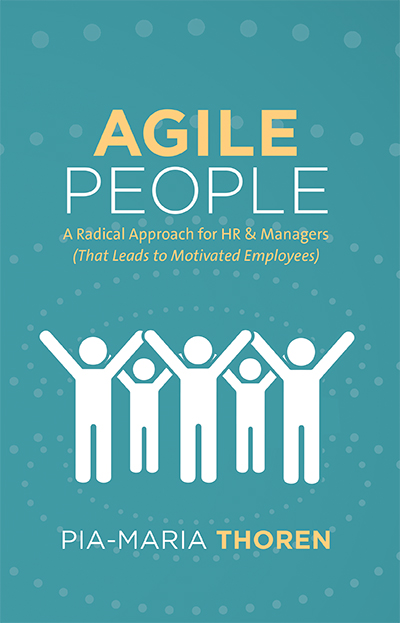 Agile People: A Radical Approach for HR & Managers